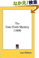 TheFour-PoolsMystery(1908)_Kessinger (Nov2007)_344pp.jpg